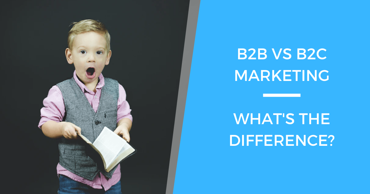 What's The Difference Between B2B vs B2C marketing?