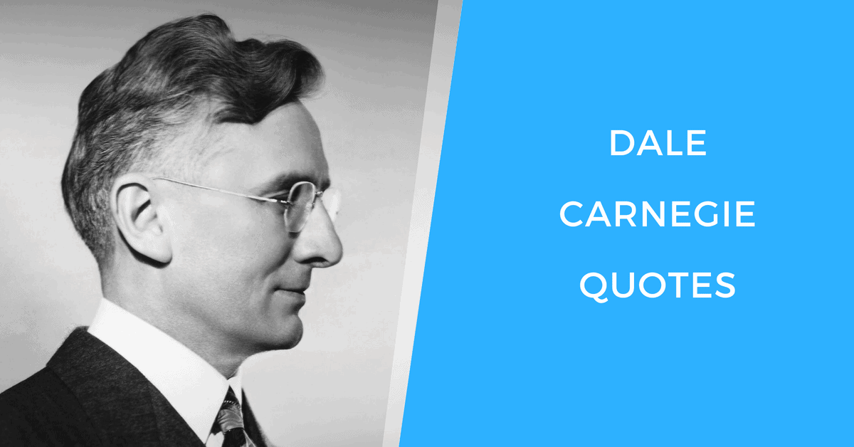 10 Dale Carnegie Quotes For Understanding People