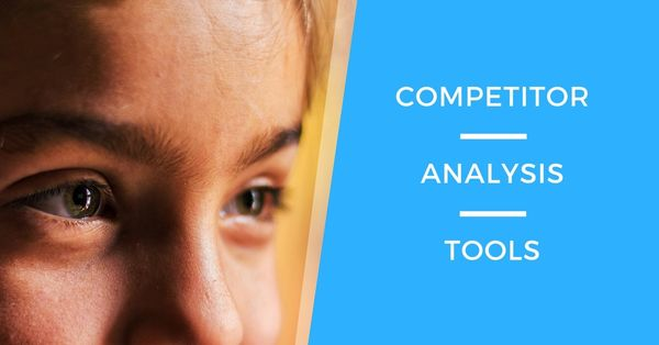 5 Free Competitor Analysis Tools For Finding What's Working