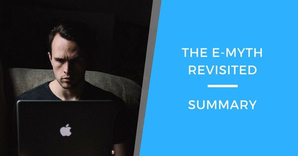 The E-Myth Revisited: Book Summary and Top Takeaways