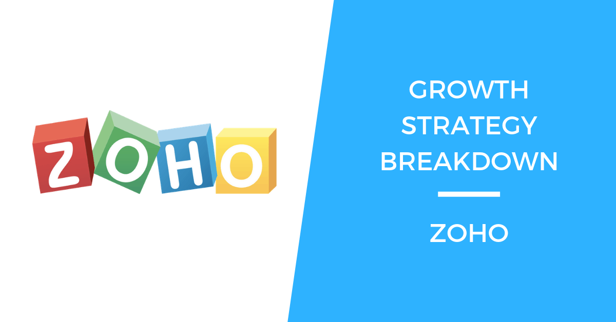 Growth Strategy Breakdown: How Zoho Became a $500M Company You've Never Heard Of