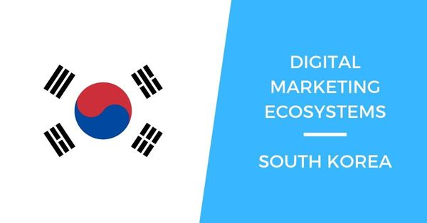 Digital Marketing in South Korea: A Crash Course