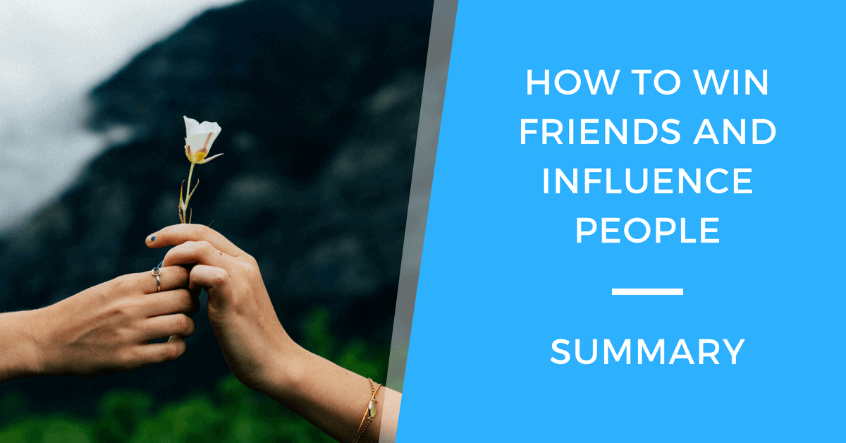 How To Win Friends & Influence People: Summary with Stories