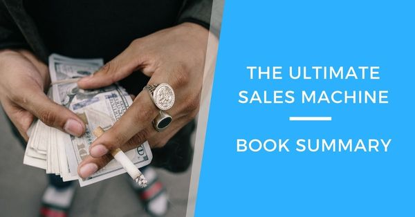 Ultimate Sales Machine by Chet Holmes: Book Summary